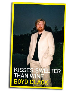 Kisses Sweeter than Wine - Boyd Clack